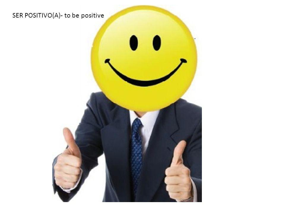 SER POSITIVO(A)- to be positive