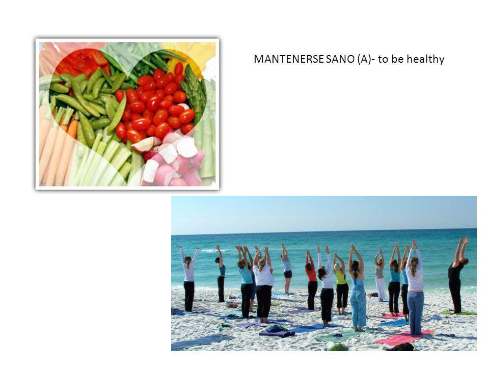 MANTENERSE SANO (A)- to be healthy