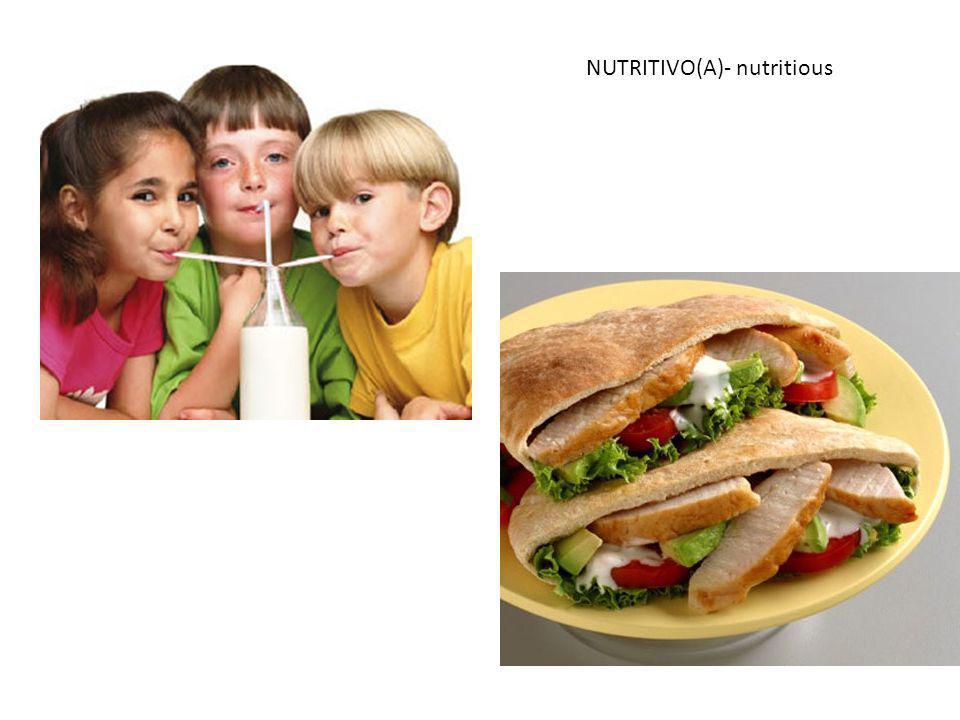 NUTRITIVO(A)- nutritious