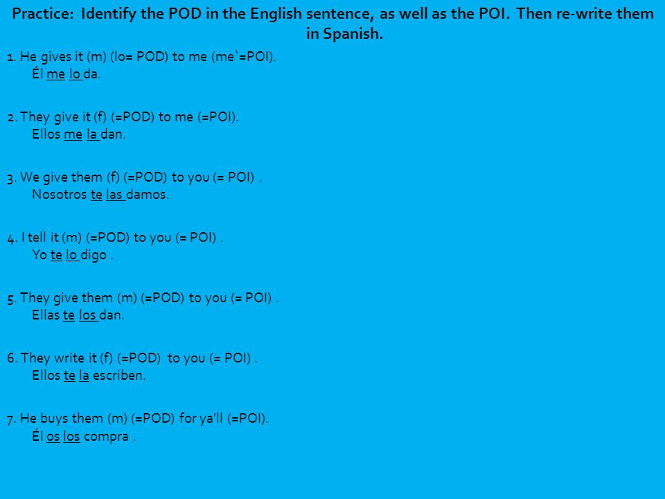 Practice: Identify the POD in the English sentence, as well as the POI