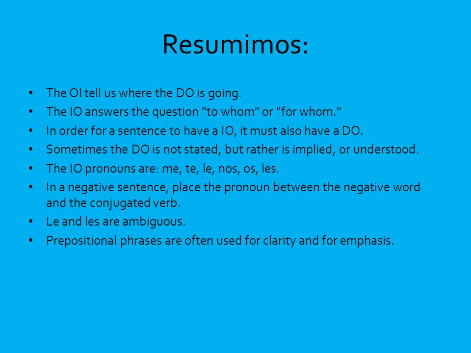 Resumimos: The OI tell us where the DO is going.