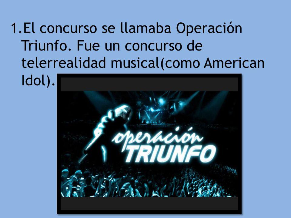 El concurso se llamaba Operación Triunfo
