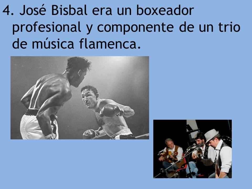 4. José Bisbal era un boxeador profesional y componente de un trio de música flamenca.
