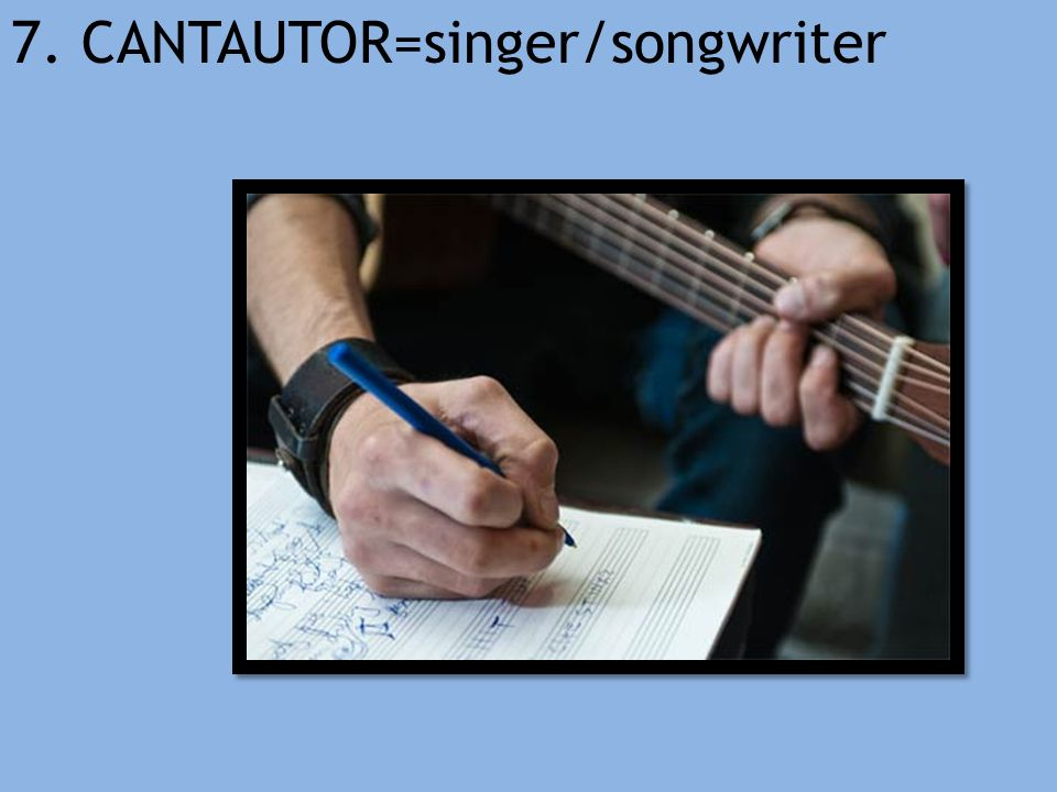 7. CANTAUTOR=singer/songwriter