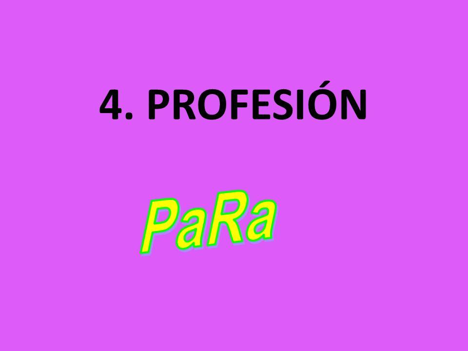 4. PROFESIÓN PaRa