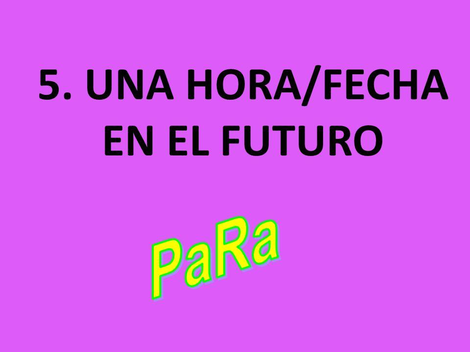 5. UNA HORA/FECHA EN EL FUTURO