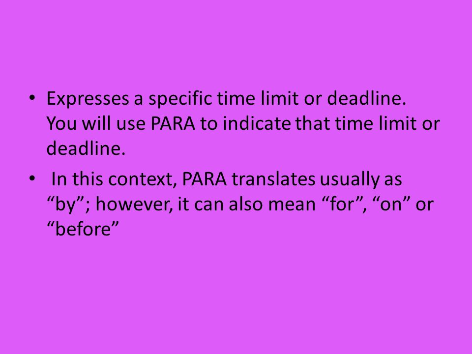 Expresses a specific time limit or deadline
