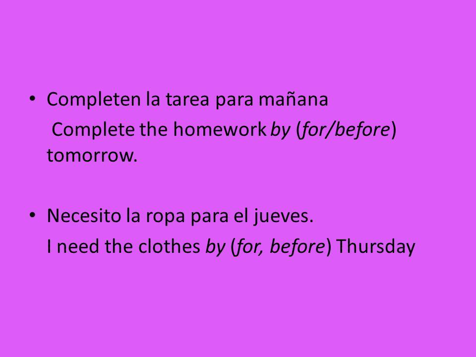 Completen la tarea para mañana