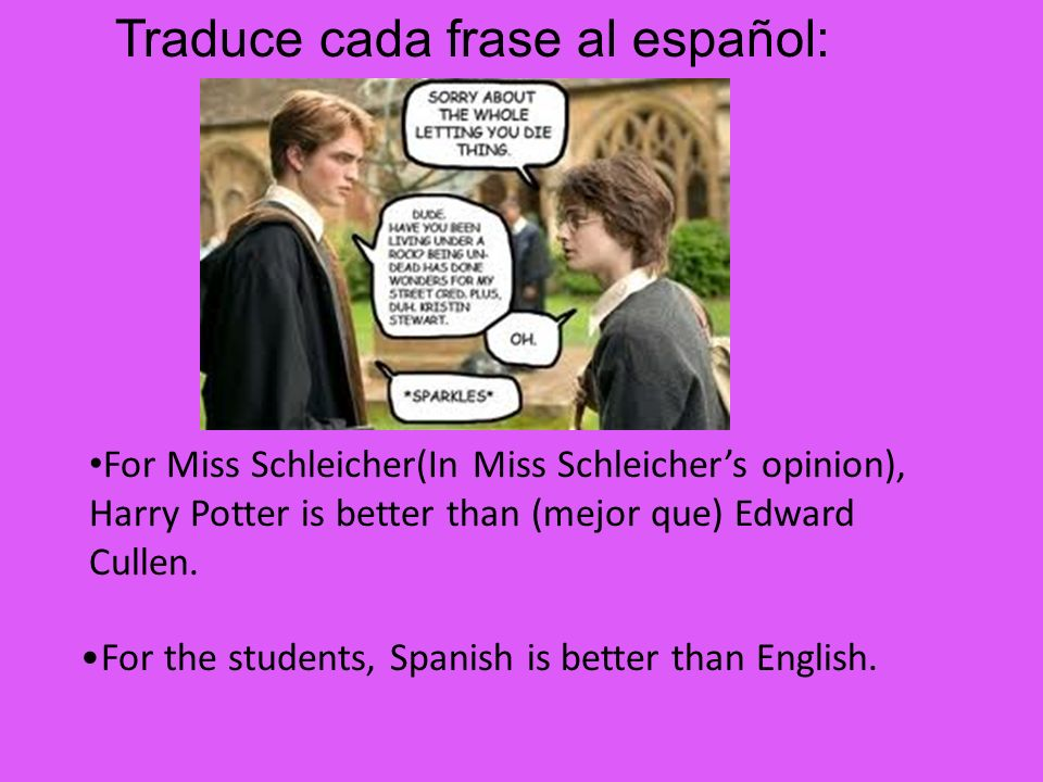 For the students, Spanish is better than English.