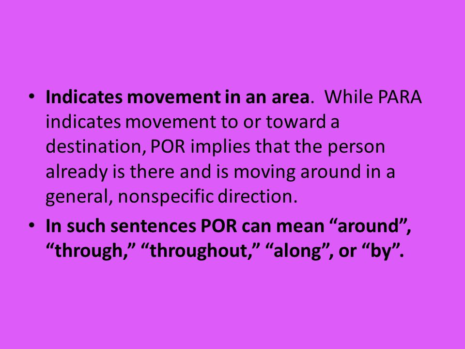 Indicates movement in an area