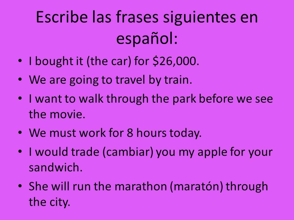 Escribe las frases siguientes en español: