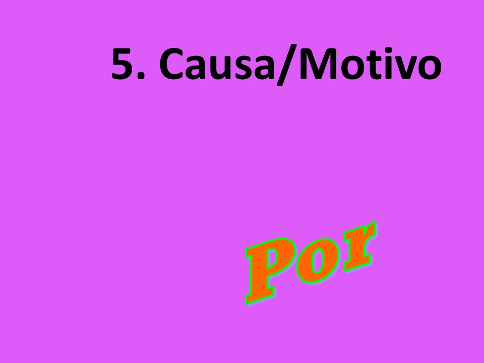 5. Causa/Motivo Por