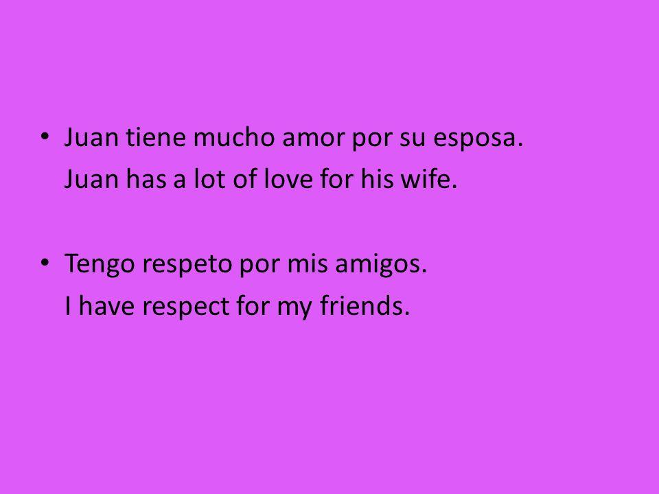Juan tiene mucho amor por su esposa.