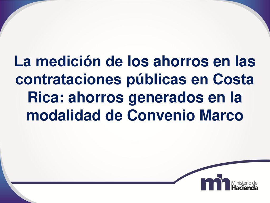 La medición de los ahorros en las contrataciones públicas en Costa ...