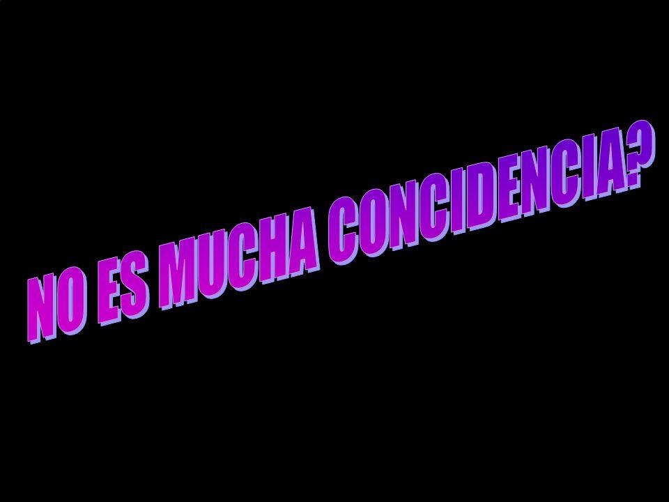 NO ES MUCHA CONCIDENCIA