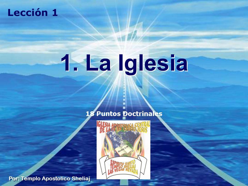 1. La Iglesia Lección 1 18 Puntos Doctrinales