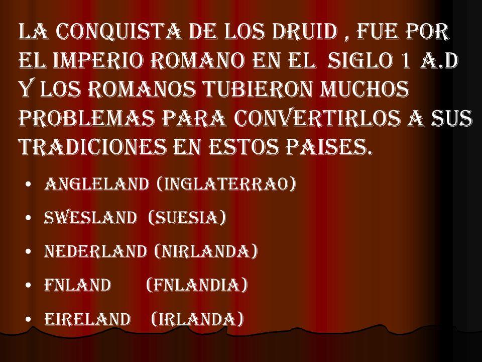 LA CONQUISTA DE LOS DRUID , FUE POR EL IMPERIO ROMANO en el SIGLO 1 A
