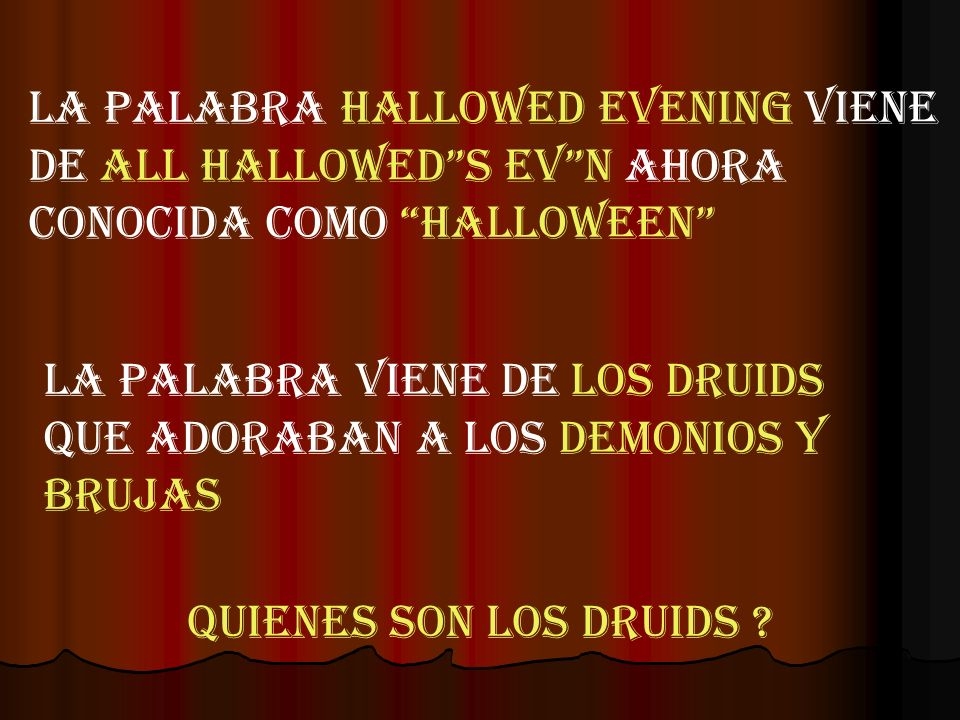 LA PALABRA HALLOWED EVENING VIENE DE ALL HALLOWED S EV N AHORA CONOCIDA COMO HALLOWEEN