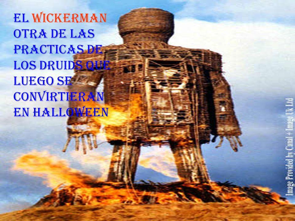 EL WICKERMAN OTRA DE LAS PRACTICAS DE LOS DRUIDS QUE LUEGO SE CONVIRTIERAN EN HALLOWEEN