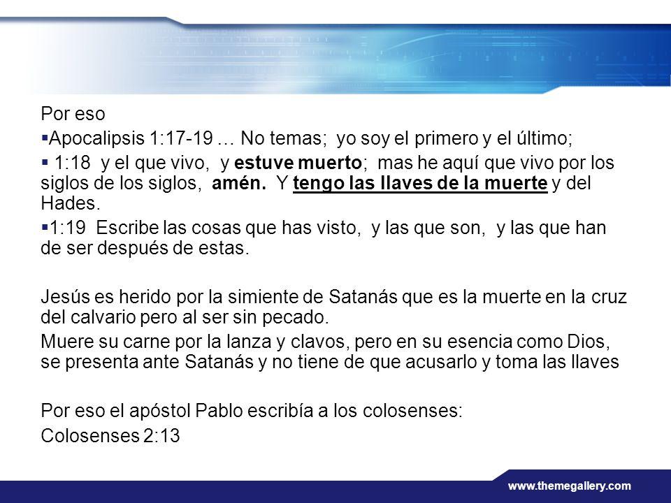 Apocalipsis 1:17-19 … No temas; yo soy el primero y el último;