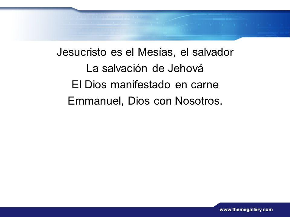Jesucristo es el Mesías, el salvador La salvación de Jehová