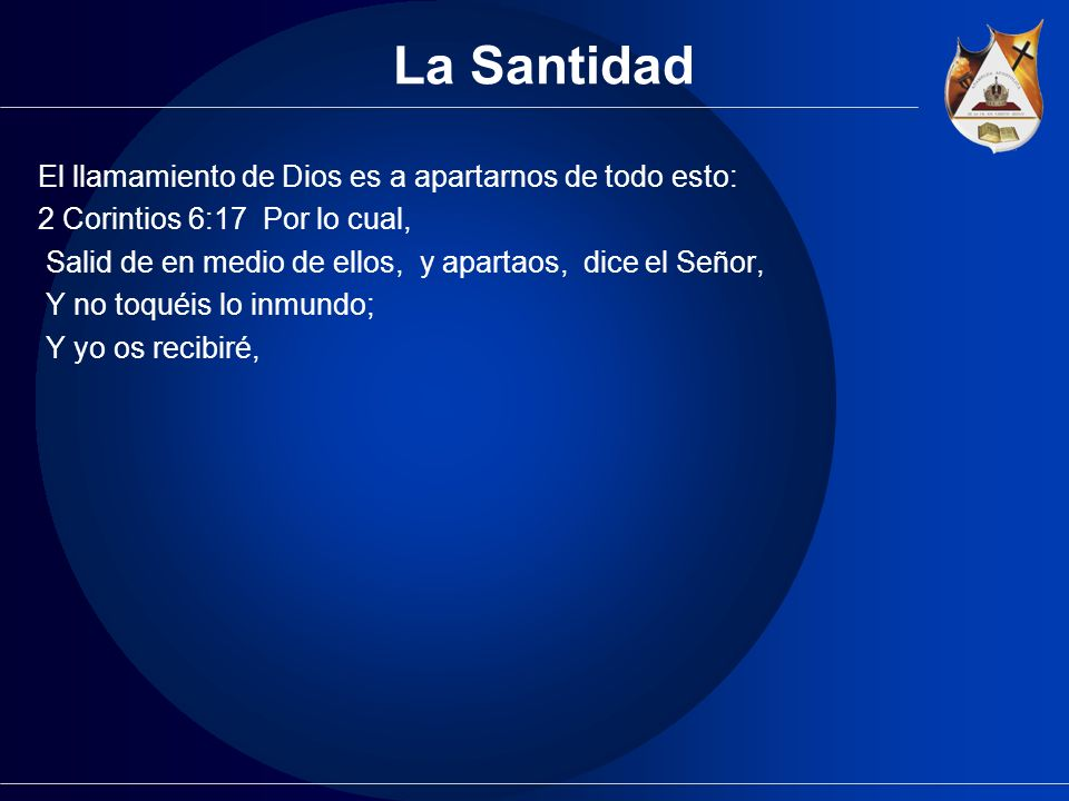 La Santidad El llamamiento de Dios es a apartarnos de todo esto: