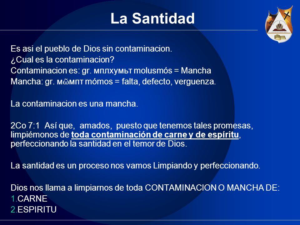 La Santidad Es asi el pueblo de Dios sin contaminacion.