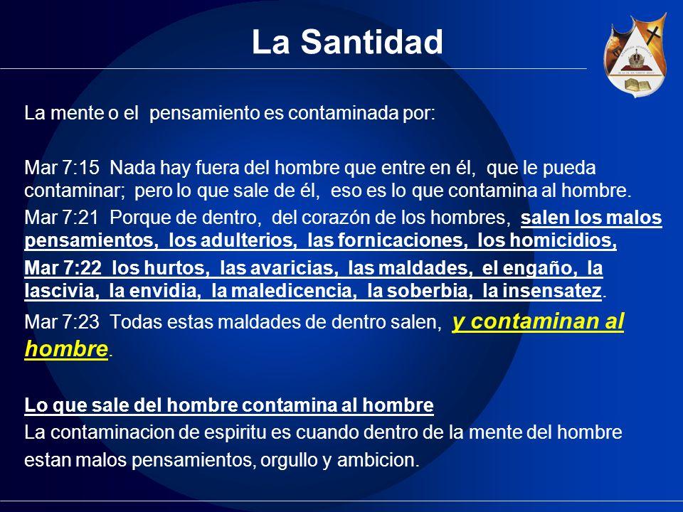La Santidad La mente o el pensamiento es contaminada por: