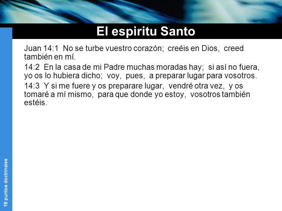 El espiritu Santo Juan 14:1 No se turbe vuestro corazón; creéis en Dios, creed también en mí.