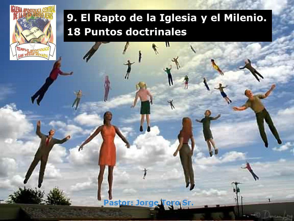 9. El Rapto de la Iglesia y el Milenio. 18 Puntos doctrinales