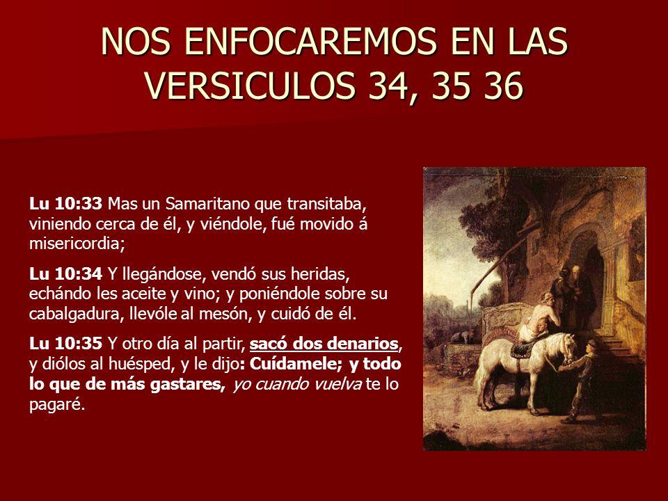 NOS ENFOCAREMOS EN LAS VERSICULOS 34, 35 36
