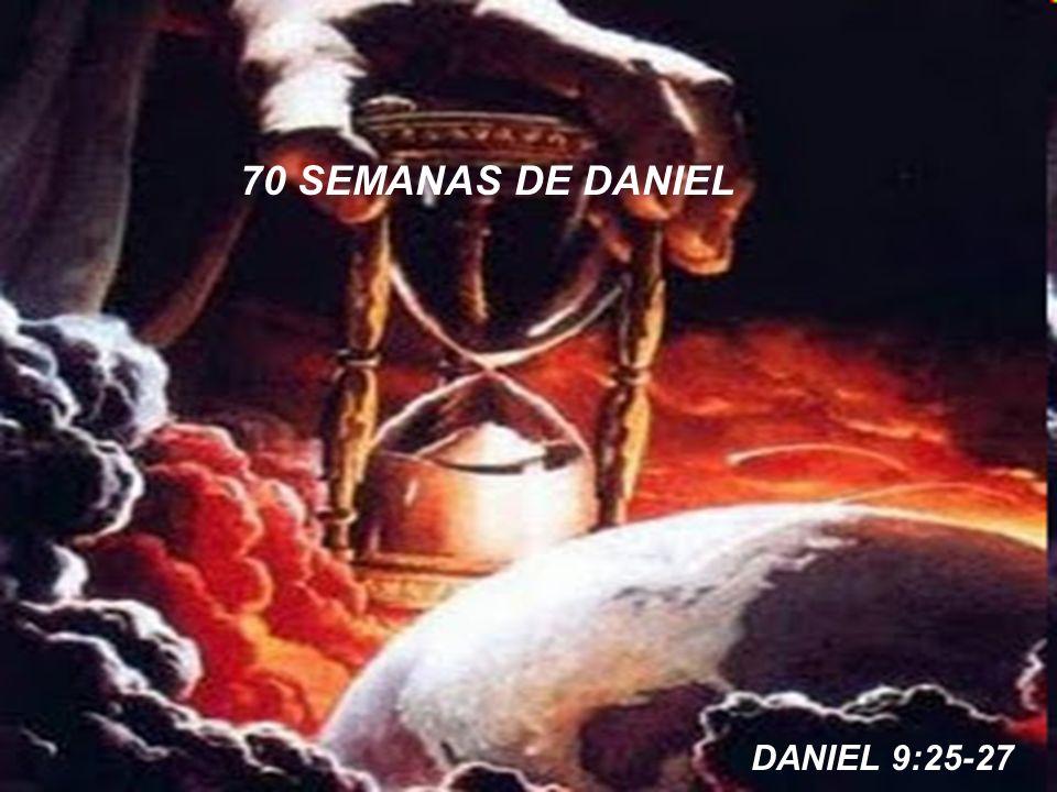 70 SEMANAS DE DANIEL DANIEL 9:25-27