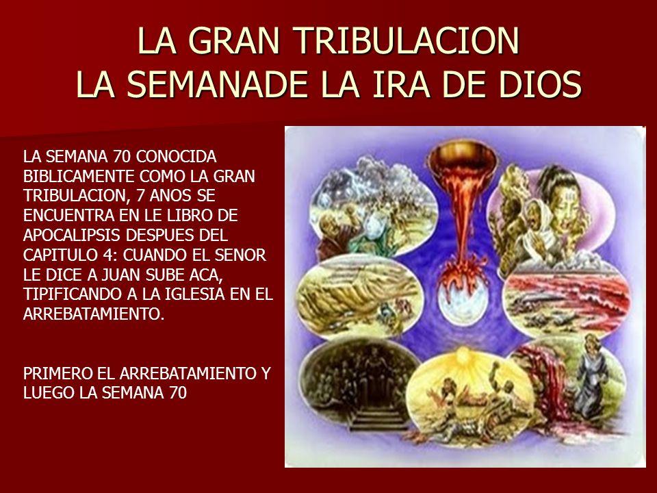LA GRAN TRIBULACION LA SEMANADE LA IRA DE DIOS