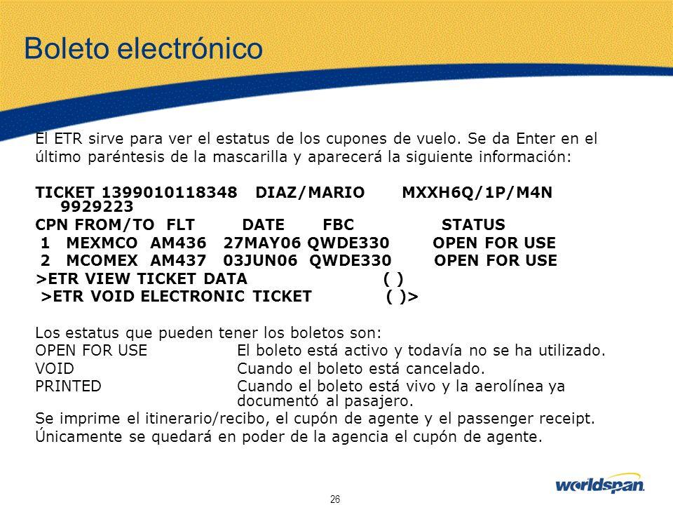 Boleto electrónico El ETR sirve para ver el estatus de los cupones de vuelo. Se da Enter en el.