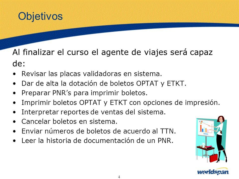Objetivos Al finalizar el curso el agente de viajes será capaz de: