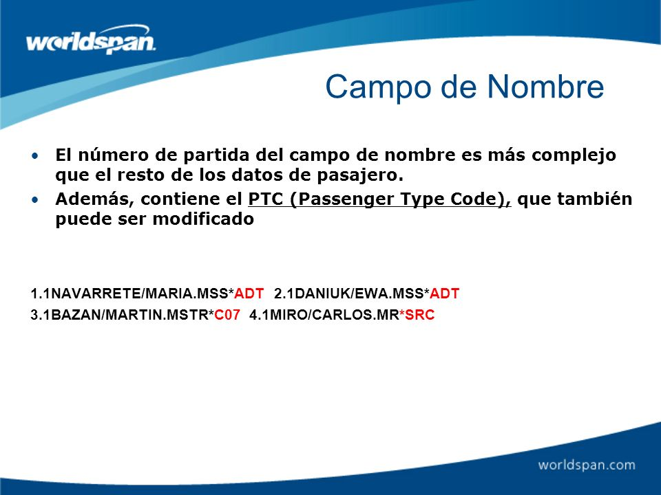 Campo de Nombre El número de partida del campo de nombre es más complejo que el resto de los datos de pasajero.