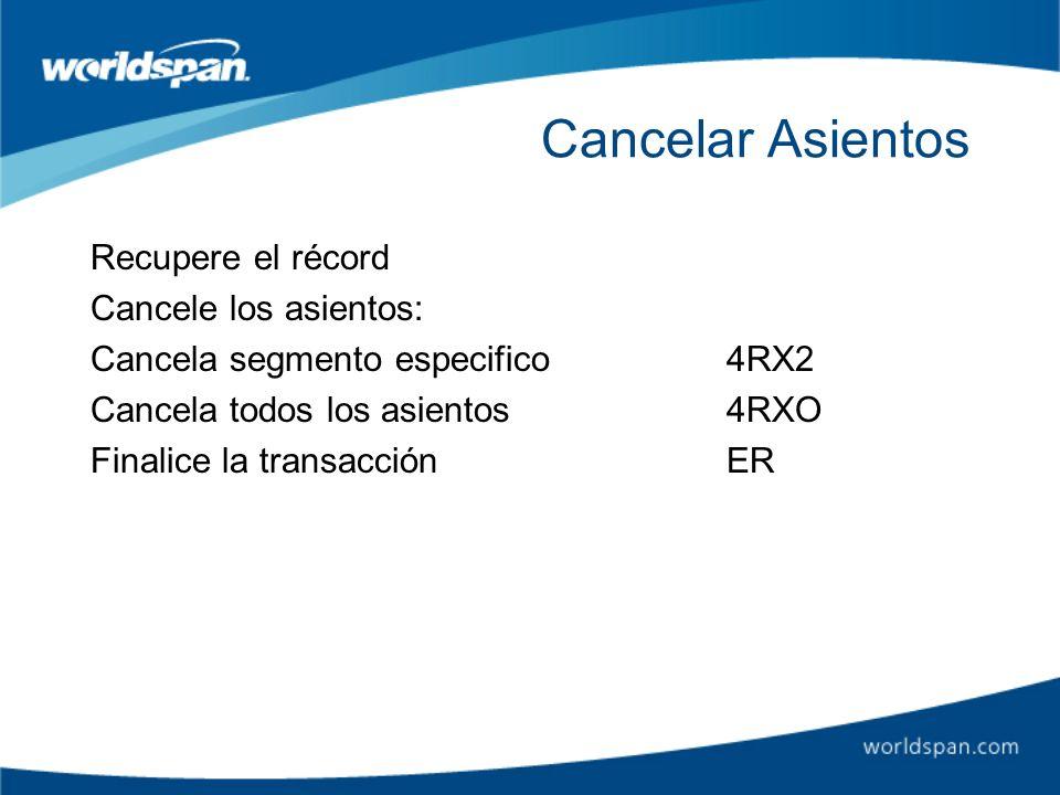 Cancelar Asientos Recupere el récord Cancele los asientos: