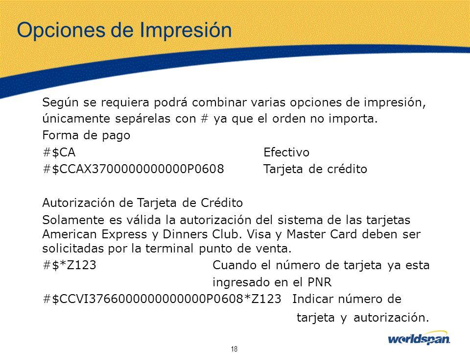 Opciones de Impresión Según se requiera podrá combinar varias opciones de impresión, únicamente sepárelas con # ya que el orden no importa.