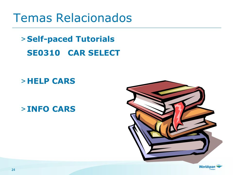 Temas Relacionados Self-paced Tutorials SE0310 CAR SELECT HELP CARS