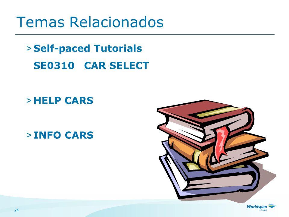 Temas Relacionados Self-paced Tutorials SE0310 CAR SELECT HELP CARS
