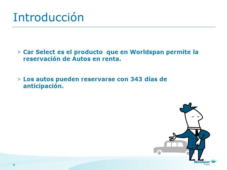 Introducción Car Select es el producto que en Worldspan permite la reservación de Autos en renta.