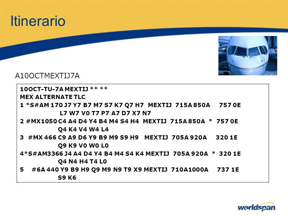 Itinerario A10OCTMEXTIJ7A 10OCT-TU-7A MEXTIJ ** ** MEX ALTERNATE TLC