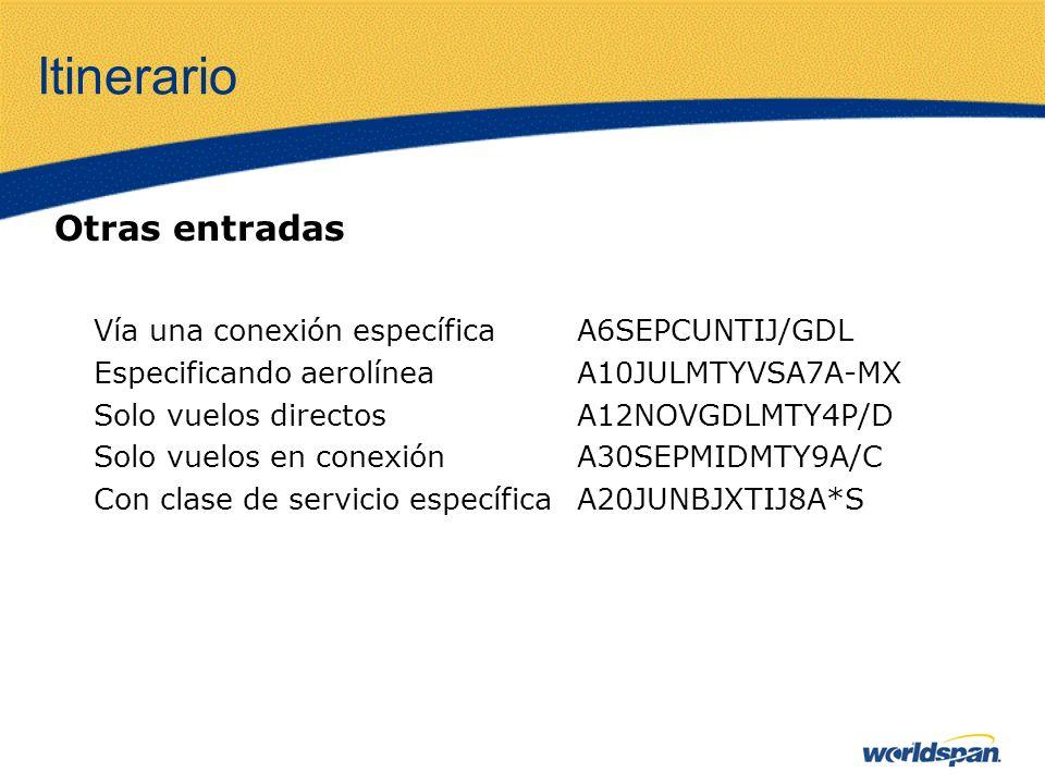 Itinerario Otras entradas Vía una conexión específica A6SEPCUNTIJ/GDL