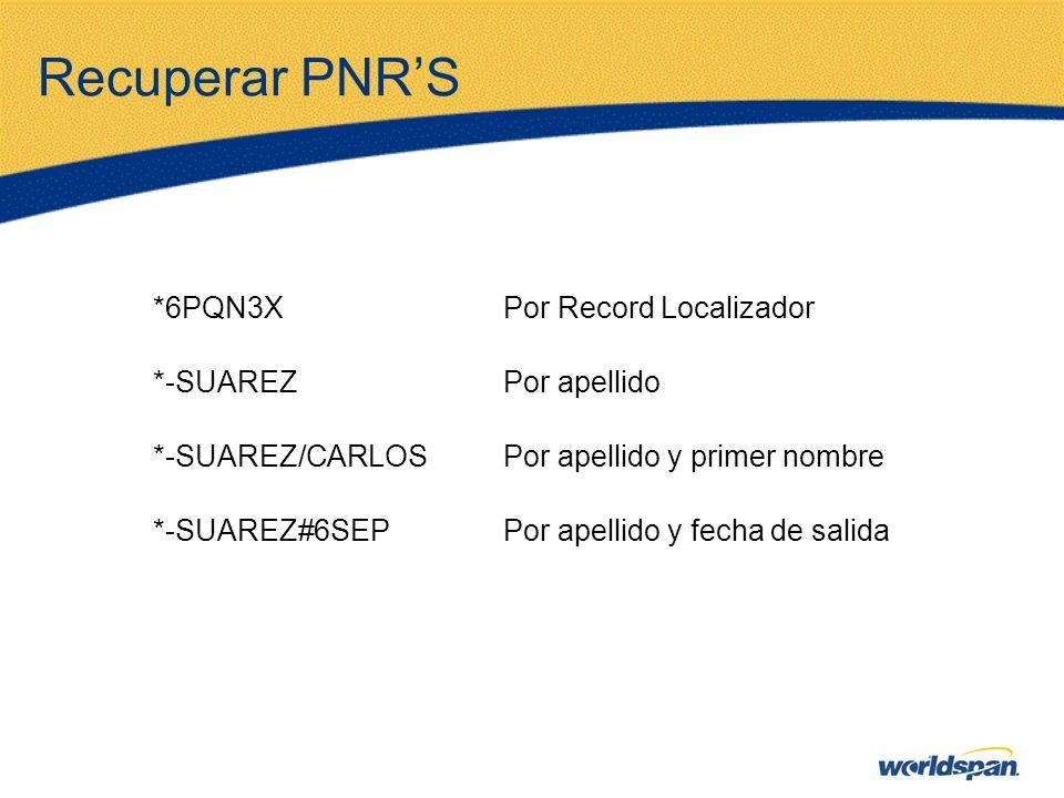 Recuperar PNR'S *6PQN3X Por Record Localizador *-SUAREZ Por apellido