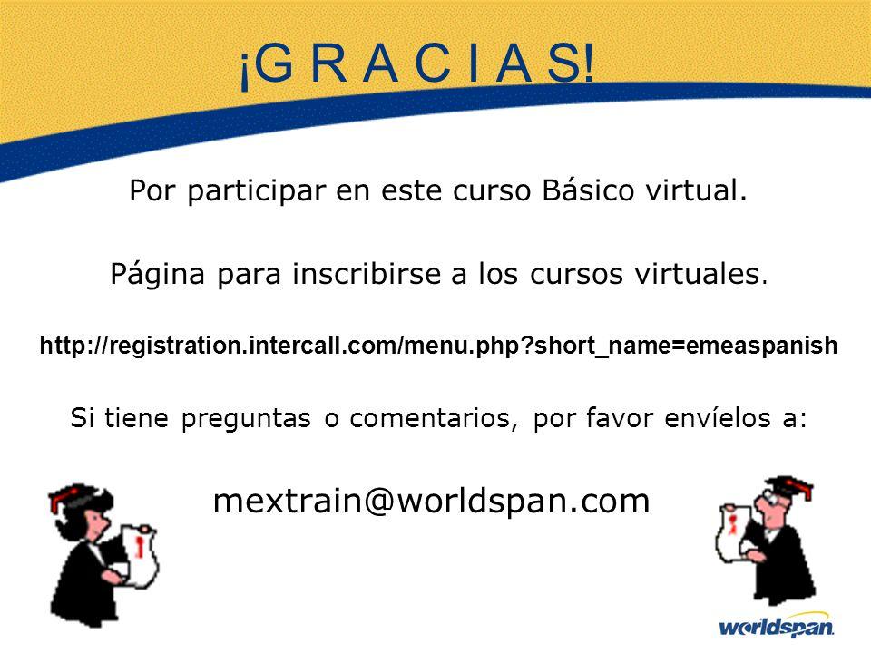 ¡G R A C I A S! Por participar en este curso Básico virtual.