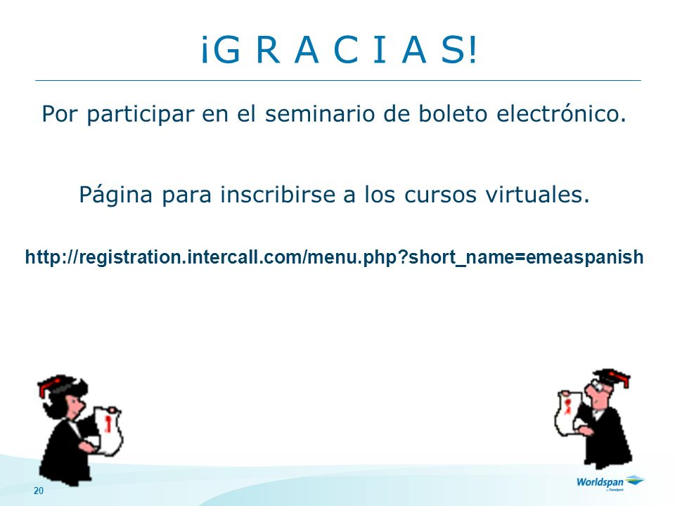 ¡G R A C I A S! Por participar en el seminario de boleto electrónico.