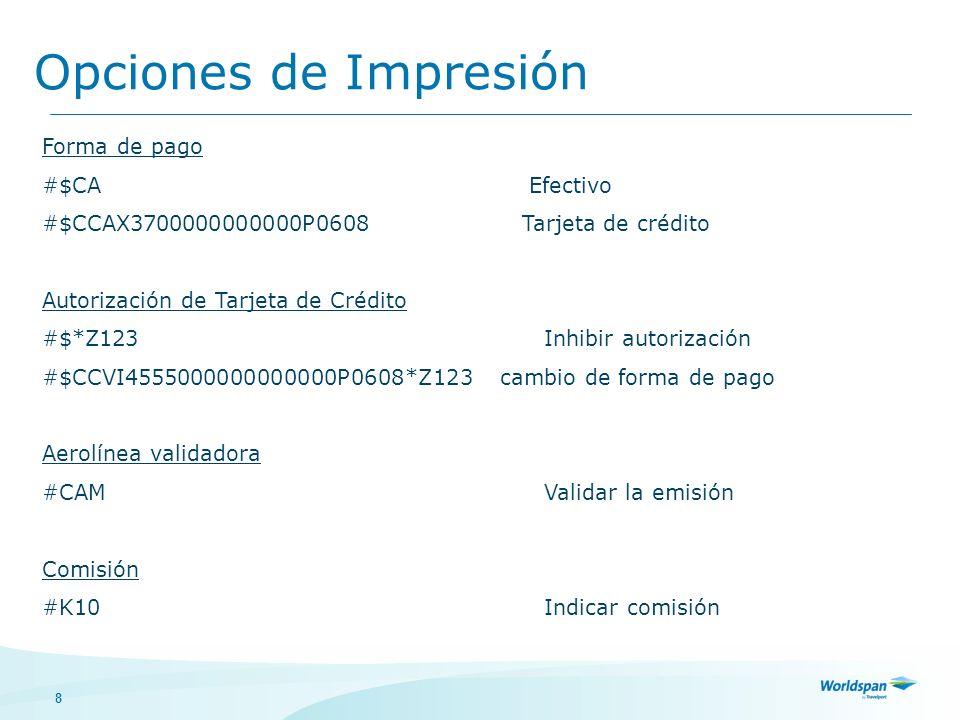 Opciones de Impresión Forma de pago #$CA Efectivo