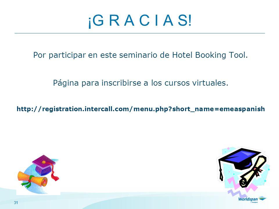¡G R A C I A S!Por participar en este seminario de Hotel Booking Tool. Página para inscribirse a los cursos virtuales.