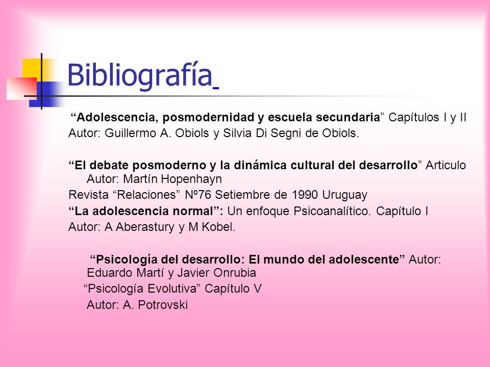 Bibliografía Autor: Guillermo A. Obiols y Silvia Di Segni de Obiols.