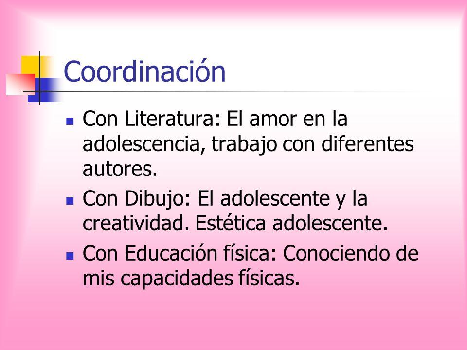 CoordinaciónCon Literatura: El amor en la adolescencia, trabajo con diferentes autores.